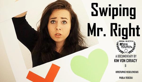 Swiping Mr Right - Directed by Kim Von Ciriacy