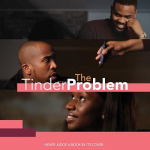 The Tinder Problem - Directed by Krystine Atti